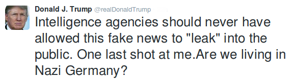 "Donald Trump Tweet vom 11. Januar 2017: ""Intelligence agencies should never have allowed this fake news to ""leak"" into the public. One last shot at me.Are we living in Nazi Germany?"""